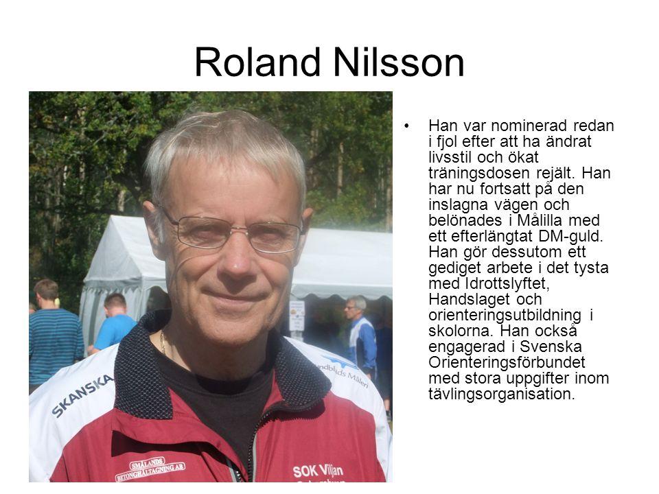Roland Nilsson Han var nominerad redan i fjol efter att ha ändrat livsstil och ökat träningsdosen rejält.