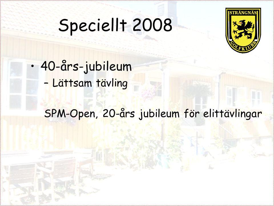 Speciellt 2008 40-års-jubileum –Lättsam tävling SPM-Open, 20-års jubileum för elittävlingar