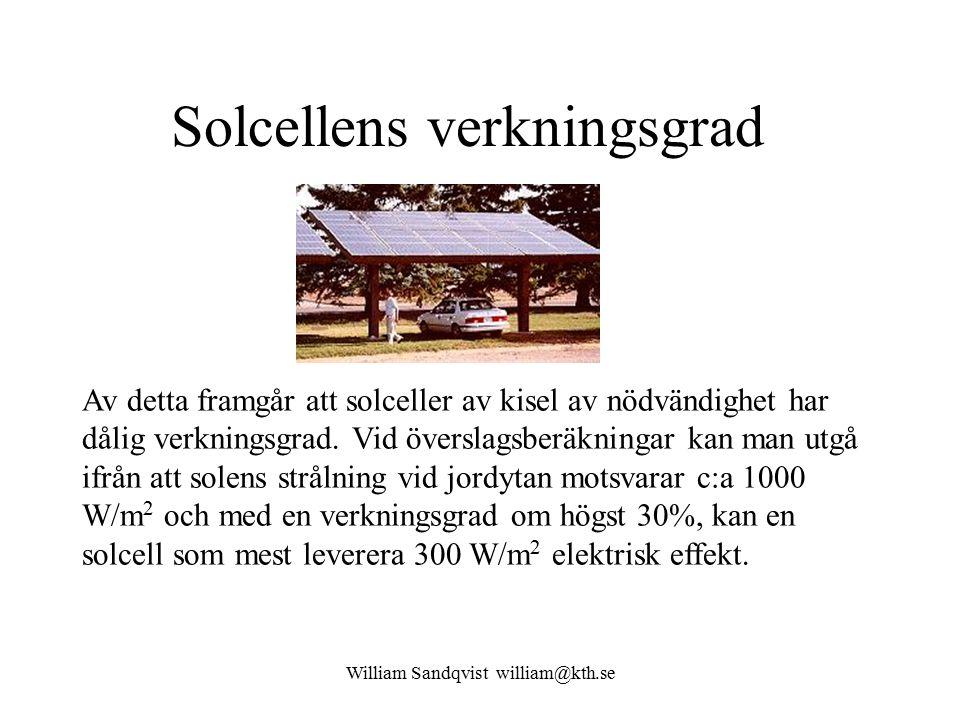 William Sandqvist william@kth.se Solcellens verkningsgrad Av detta framgår att solceller av kisel av nödvändighet har dålig verkningsgrad. Vid översla