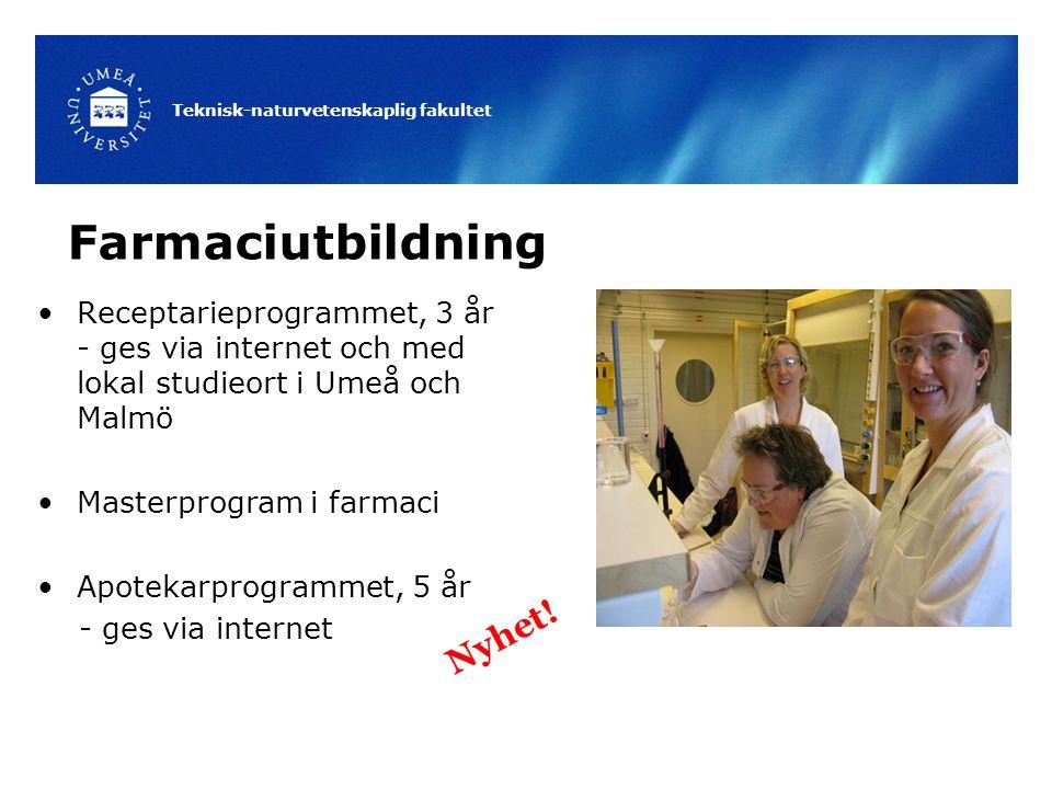 Teknisk-naturvetenskaplig fakultet Farmaciutbildning Receptarieprogrammet, 3 år - ges via internet och med lokal studieort i Umeå och Malmö Masterprogram i farmaci Apotekarprogrammet, 5 år - ges via internet Nyhet!