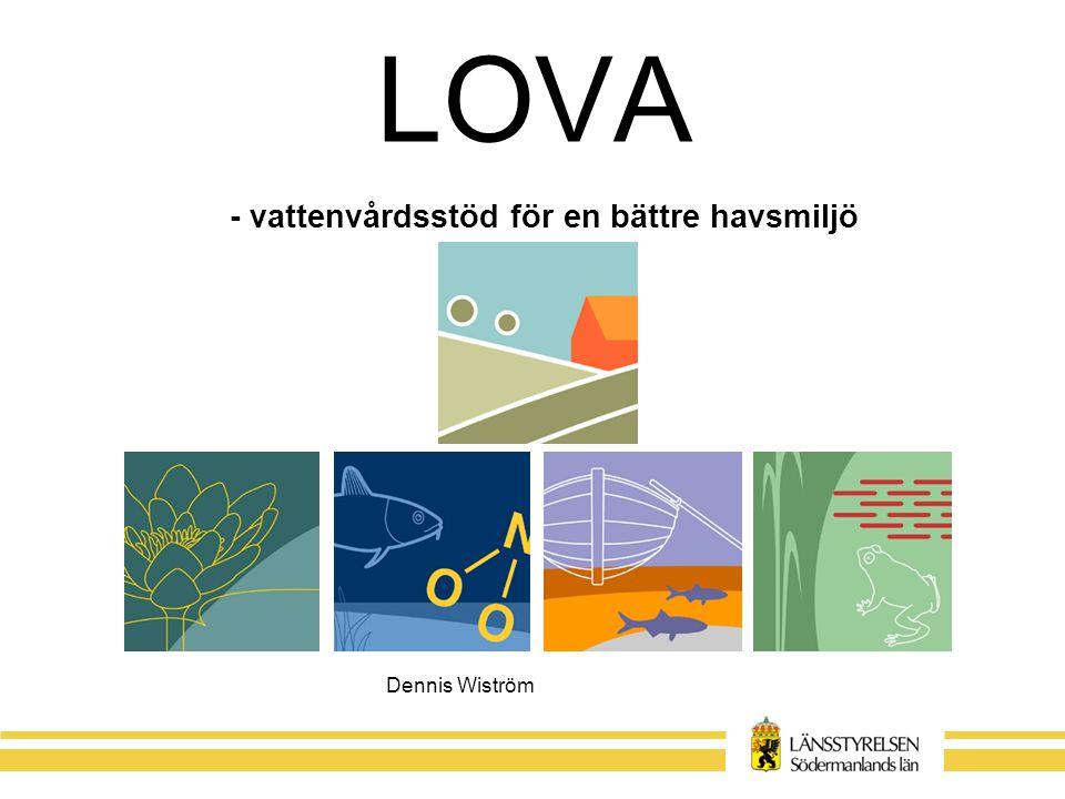 LOVA - vattenvårdsstöd för en bättre havsmiljö Dennis Wiström