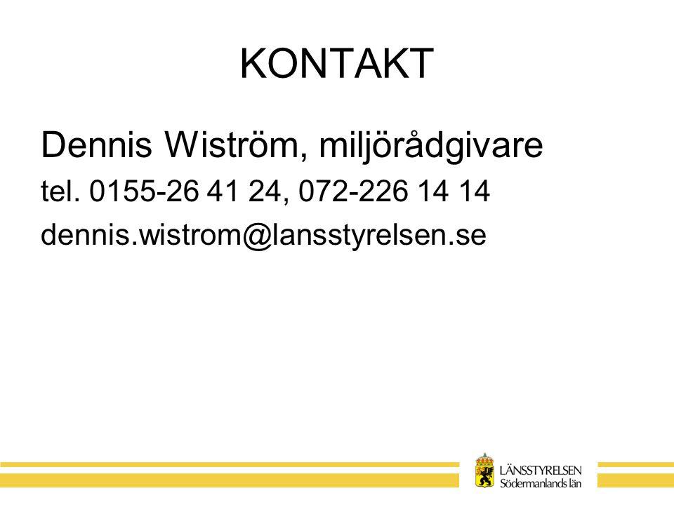 KONTAKT Dennis Wiström, miljörådgivare tel.