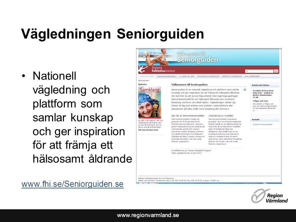 www.regionvarmland.se Vägledningen Seniorguiden Nationell vägledning och plattform som samlar kunskap och ger inspiration för att främja ett hälsosamt