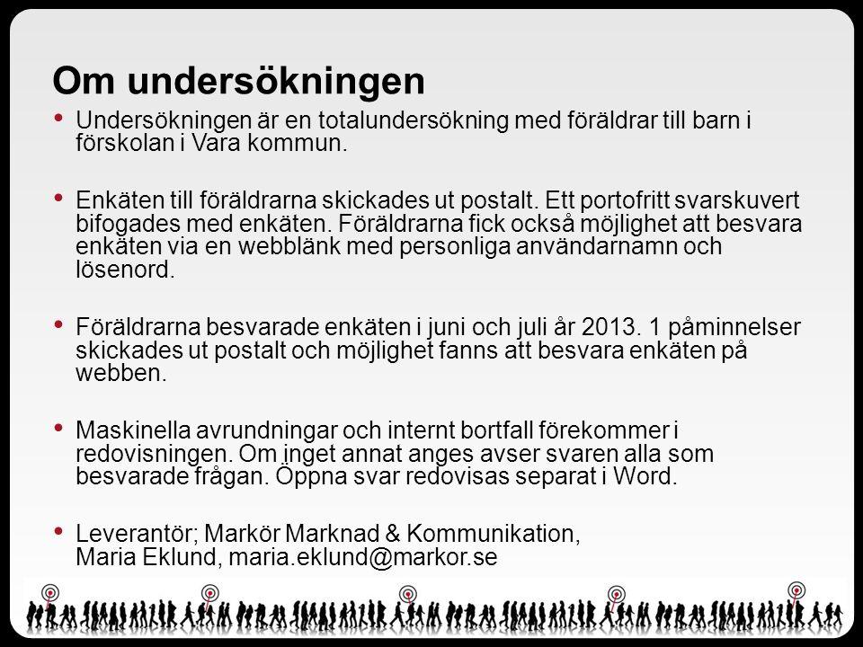 Om undersökningen Undersökningen är en totalundersökning med föräldrar till barn i förskolan i Vara kommun.