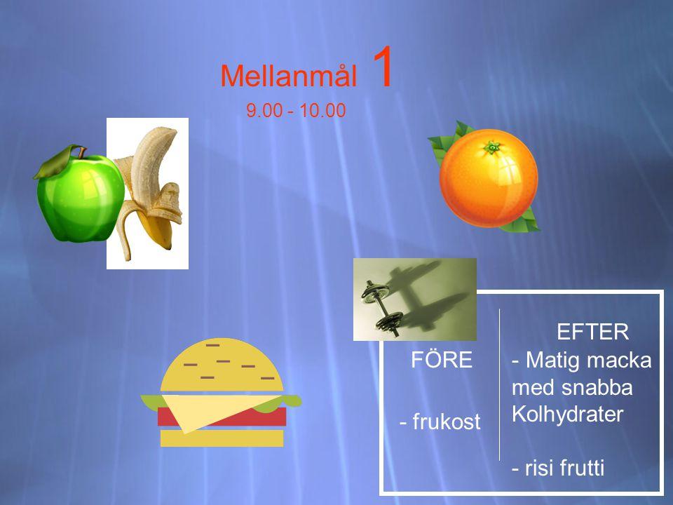 Mellanmål 1 9.00 - 10.00 FÖRE EFTER - frukost - Matig macka med snabba Kolhydrater - risi frutti