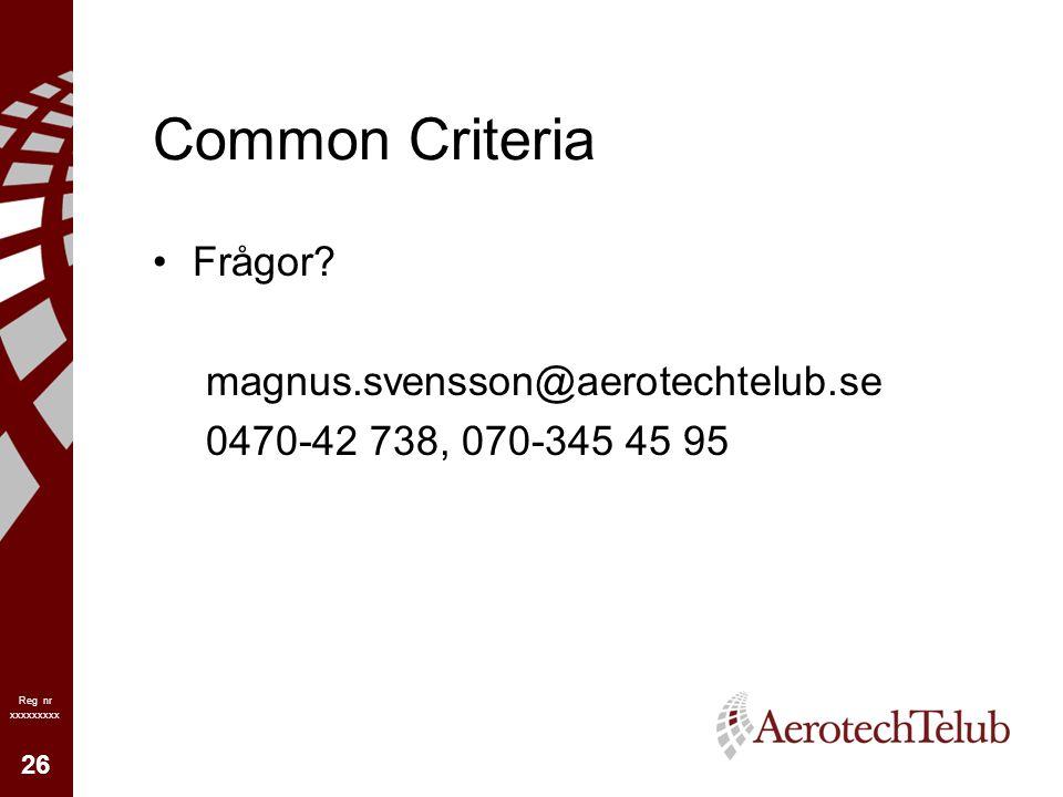 26 Reg nr xxxxxxxxx Common Criteria Frågor? magnus.svensson@aerotechtelub.se 0470-42 738, 070-345 45 95