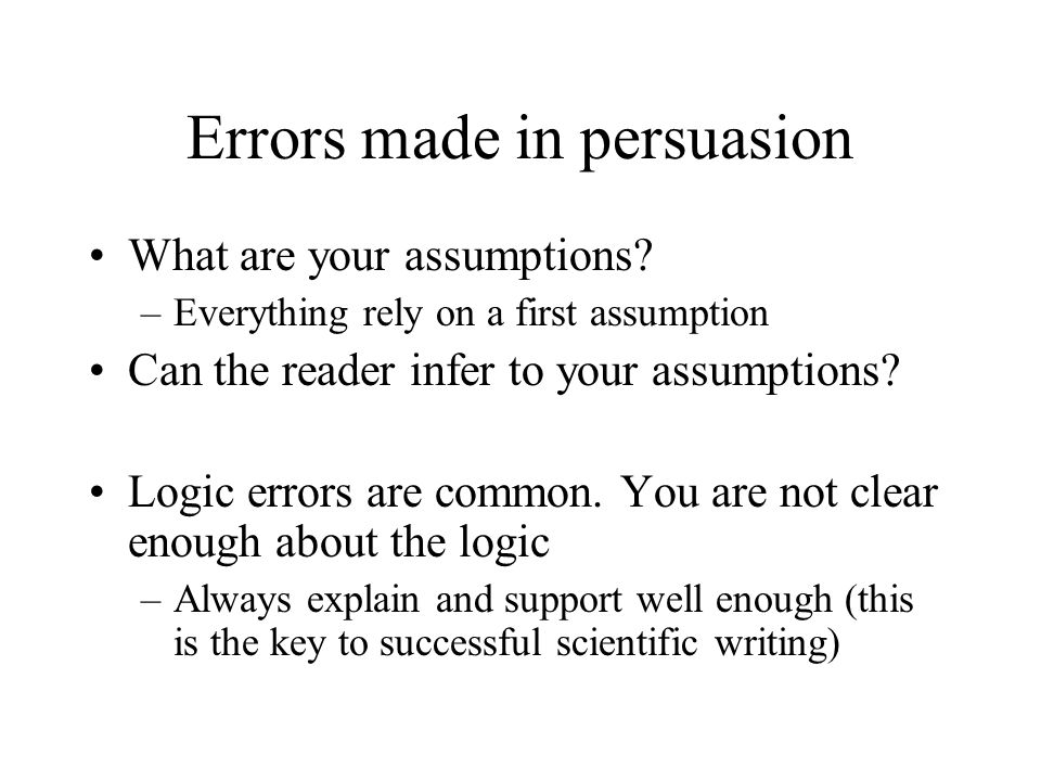 Errors made in persuasion What are your assumptions.
