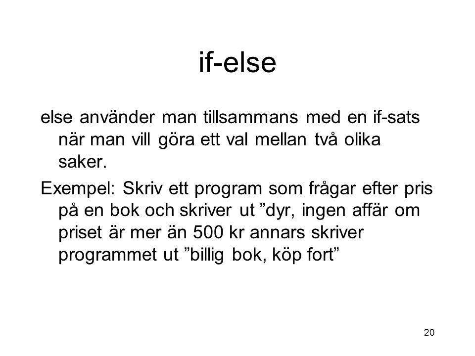 """19 modell Kolla om bokPris>500 Skriv ut """"dyr bok, ingen affär"""" Kod efter if-satsen... falskt sant"""