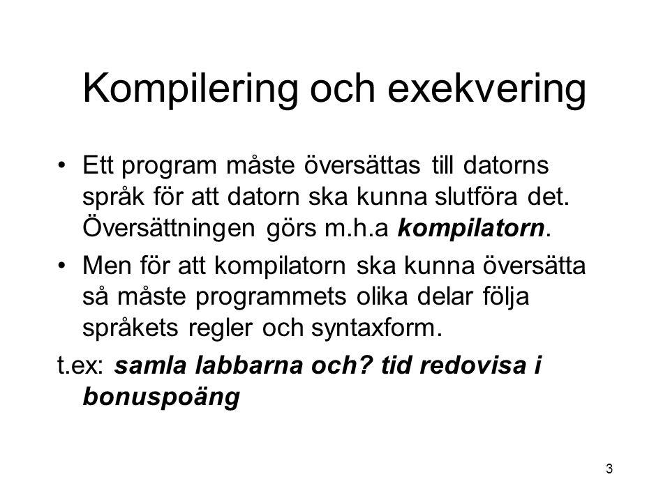 2 Programmeringsspråk Ett program är en eller flera instruktioner som man vill att datorn ska utföra. För att datorn ska förstå instruktionerna så mås