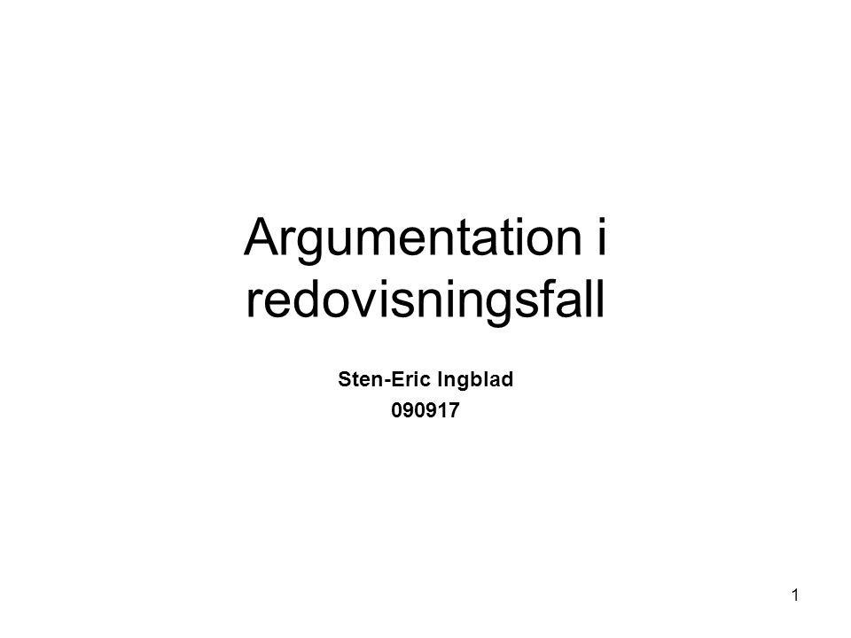 1 Argumentation i redovisningsfall Sten-Eric Ingblad 090917