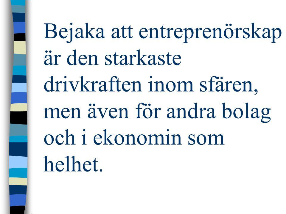 Bejaka att entreprenörskap är den starkaste drivkraften inom sfären, men även för andra bolag och i ekonomin som helhet.