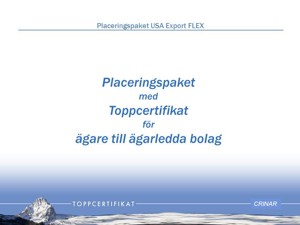 Placeringspaket med Toppcertifikat för ägare till ägarledda bolag CRINAR Placeringspaket USA Export FLEX