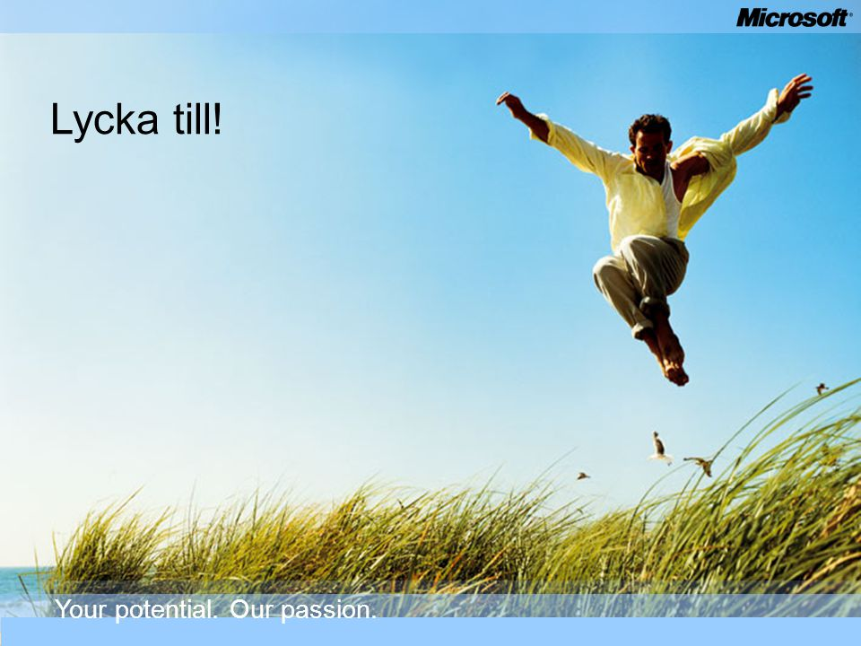 Lycka till! Your potential. Our passion.