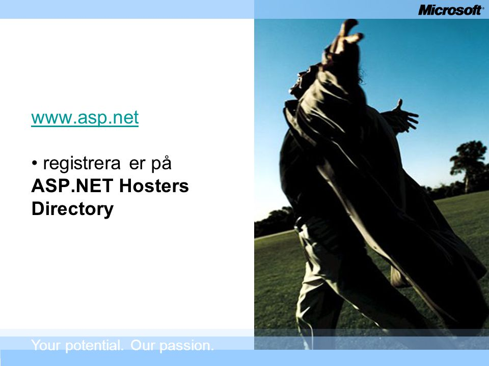 www.asp.net registrera er på ASP.NET Hosters Directory Your potential. Our passion.