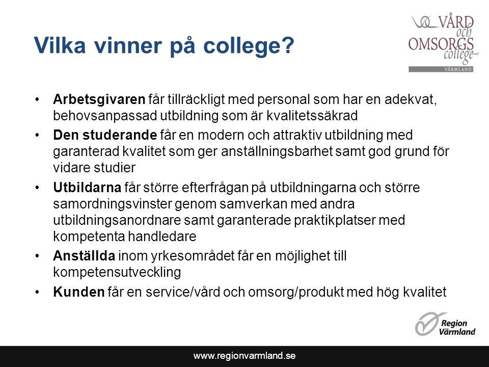 www.regionvarmland.se Vilka vinner på college? Arbetsgivaren får tillräckligt med personal som har en adekvat, behovsanpassad utbildning som är kvalit