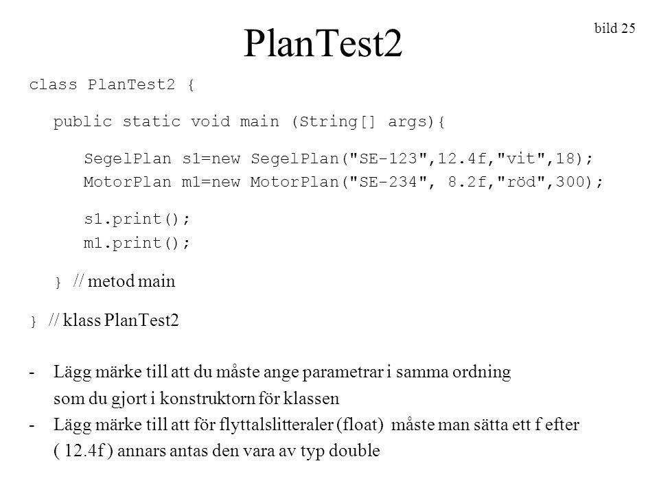 bild 25 PlanTest2 class PlanTest2 { public static void main (String[] args){ SegelPlan s1=new SegelPlan(