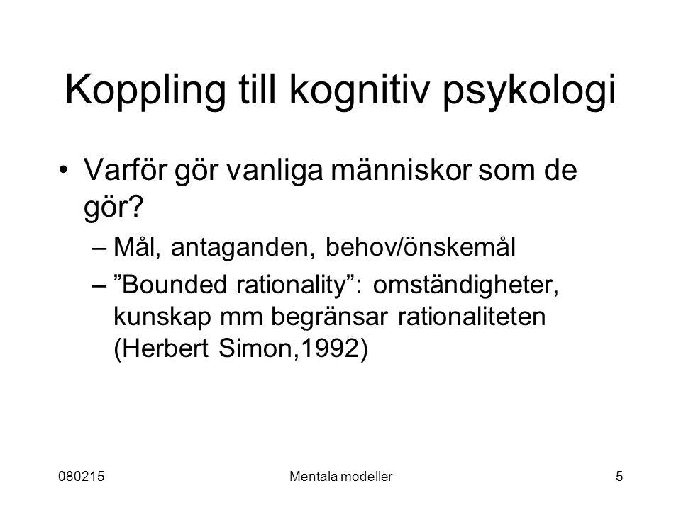 080215Mentala modeller5 Koppling till kognitiv psykologi Varför gör vanliga människor som de gör.