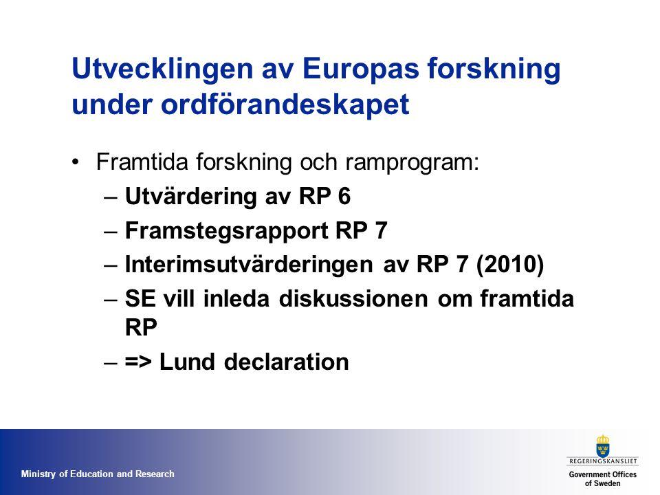 Ministry of Education and Research Utvecklingen av Europas forskning under ordförandeskapet Framtida forskning och ramprogram: –Utvärdering av RP 6 –Framstegsrapport RP 7 –Interimsutvärderingen av RP 7 (2010) –SE vill inleda diskussionen om framtida RP –=> Lund declaration