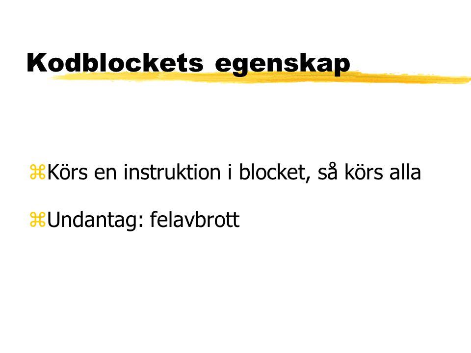 Kodblockets egenskap zKörs en instruktion i blocket, så körs alla zUndantag: felavbrott