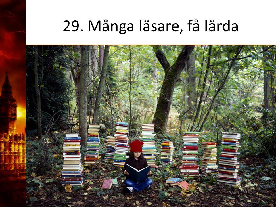 29. Många läsare, få lärda