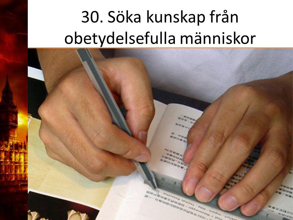 30. Söka kunskap från obetydelsefulla människor