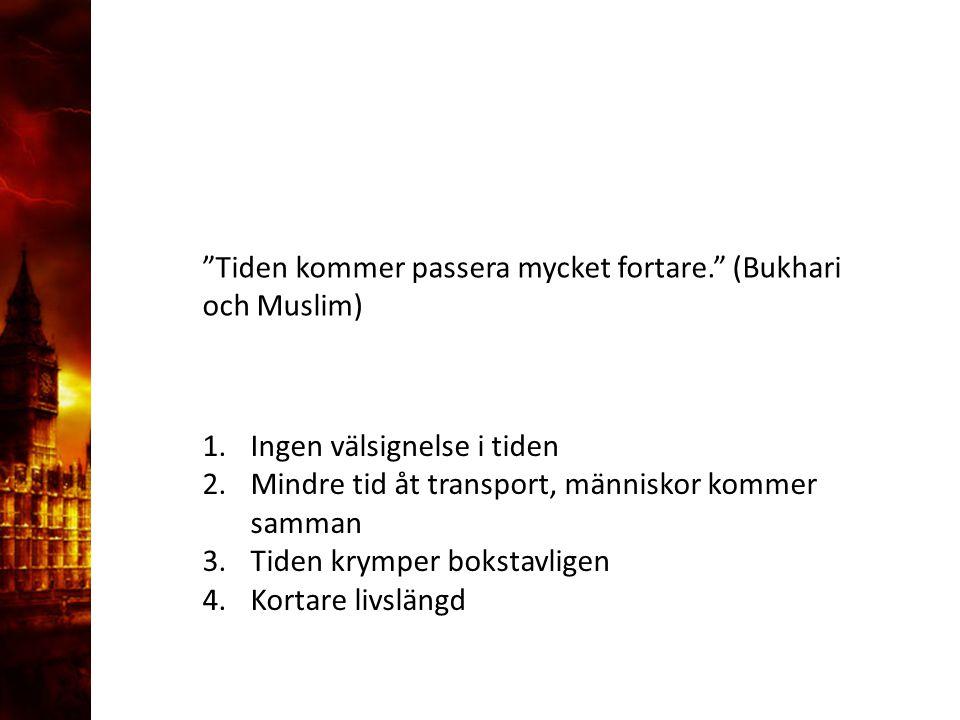 """3. Delandet av månen """"Tiden kommer passera mycket fortare."""" (Bukhari och Muslim) 1.Ingen välsignelse i tiden 2.Mindre tid åt transport, människor komm"""