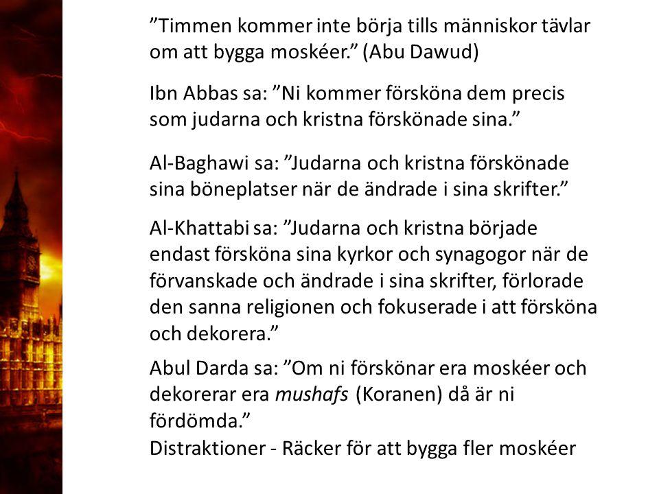 """3. Delandet av månen """"Timmen kommer inte börja tills människor tävlar om att bygga moskéer."""" (Abu Dawud) Distraktioner - Räcker för att bygga fler mos"""