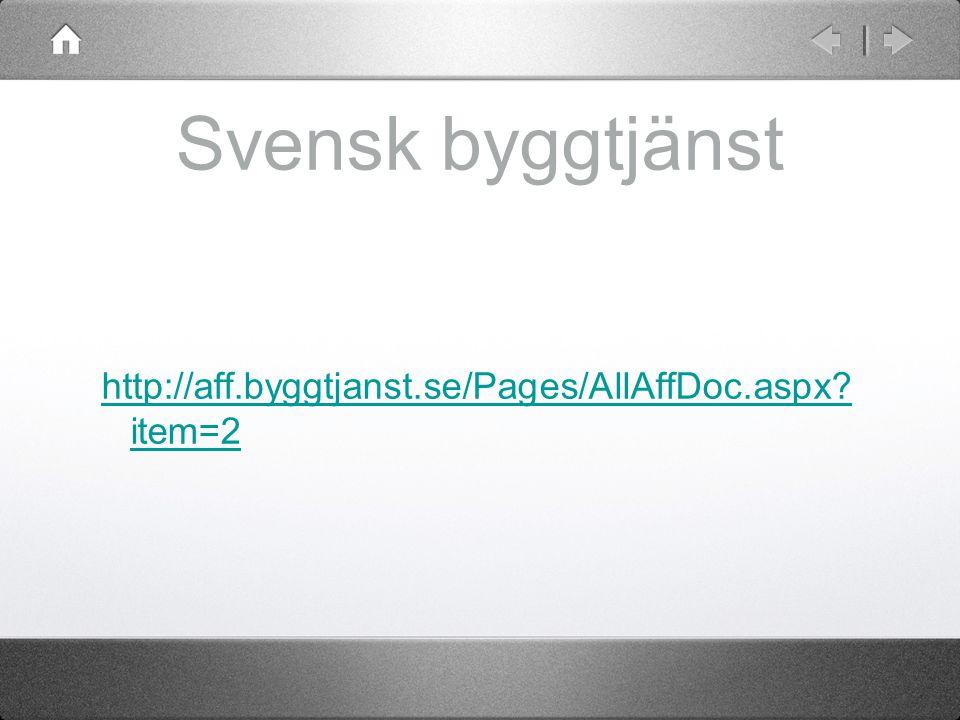 Svensk byggtjänst http://aff.byggtjanst.se/Pages/AllAffDoc.aspx? item=2