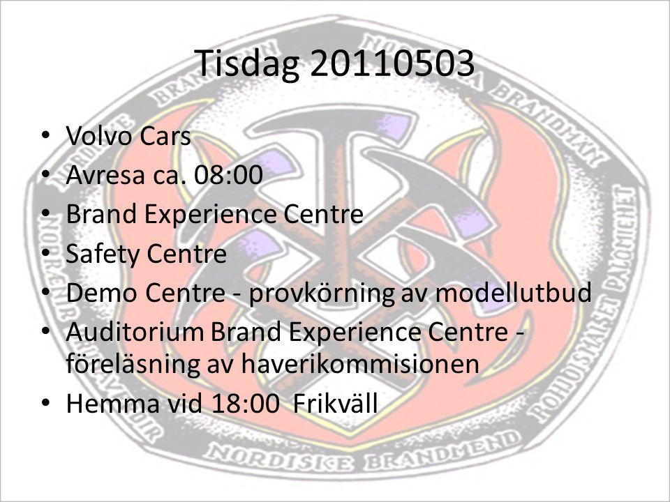 Tisdag 20110503 Volvo Cars Avresa ca. 08:00 Brand Experience Centre Safety Centre Demo Centre - provkörning av modellutbud Auditorium Brand Experience