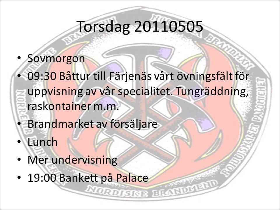 Torsdag 20110505 Sovmorgon 09:30 Båttur till Färjenäs vårt övningsfält för uppvisning av vår specialitet. Tungräddning, raskontainer m.m. Brandmarket