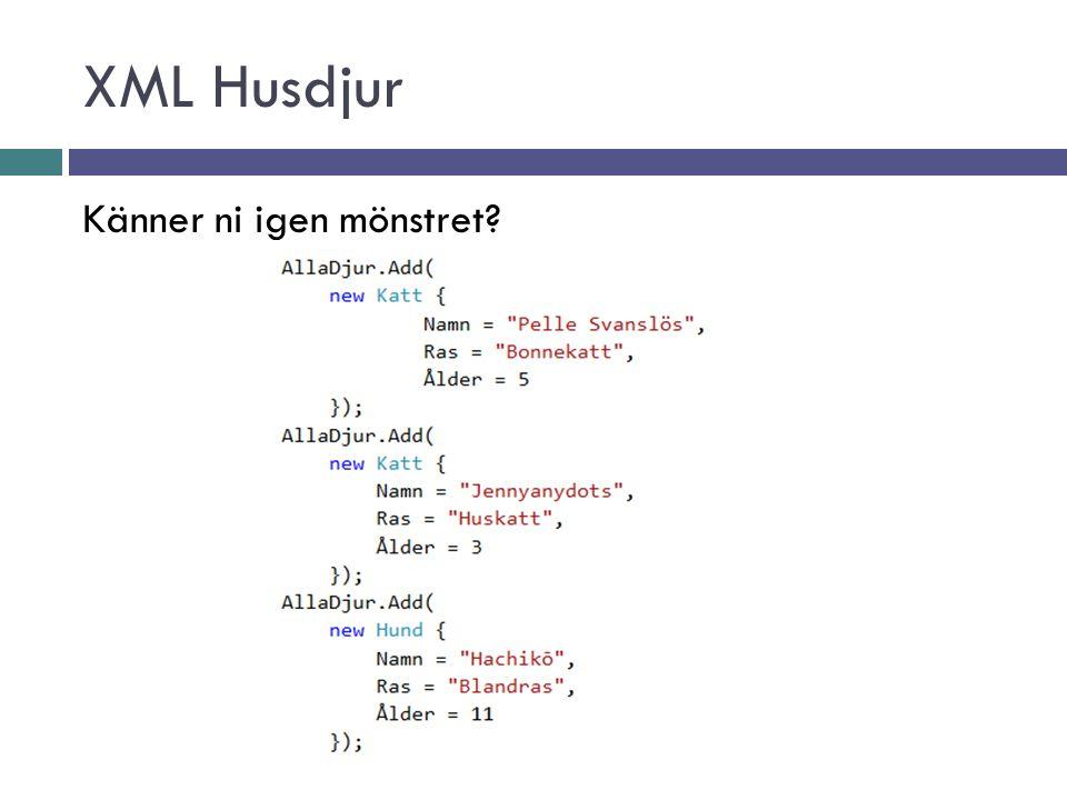 XML Husdjur Känner ni igen mönstret?