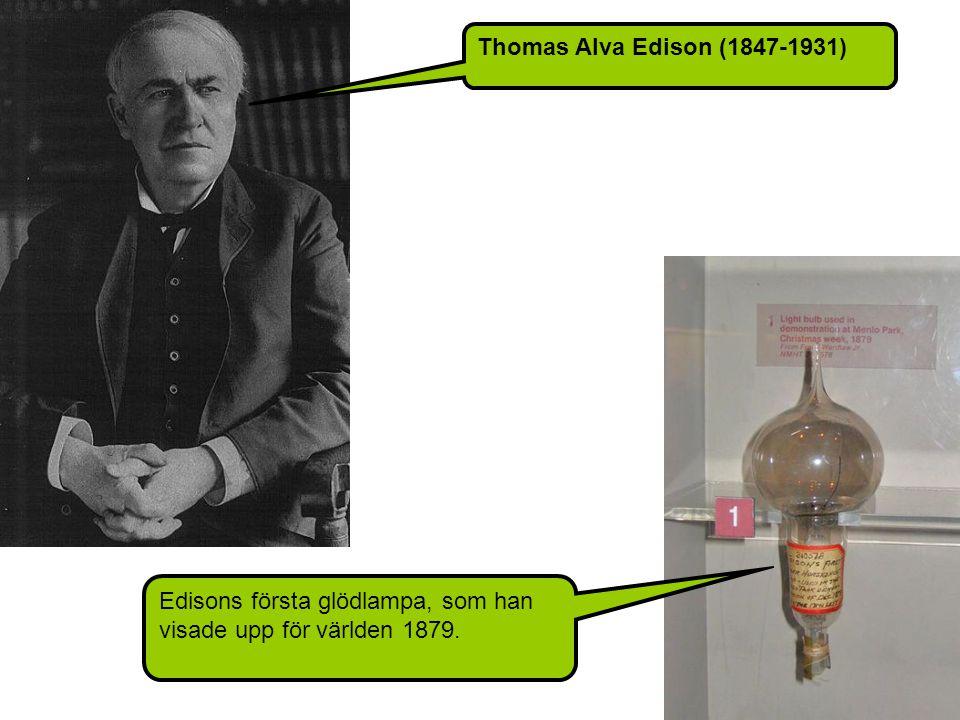Thomas Alva Edison (1847-1931) Edisons första glödlampa, som han visade upp för världen 1879.