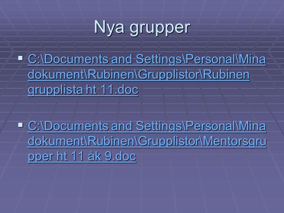 Nya grupper  C:\Documents and Settings\Personal\Mina dokument\Rubinen\Grupplistor\Rubinen grupplista ht 11.doc C:\Documents and Settings\Personal\Min