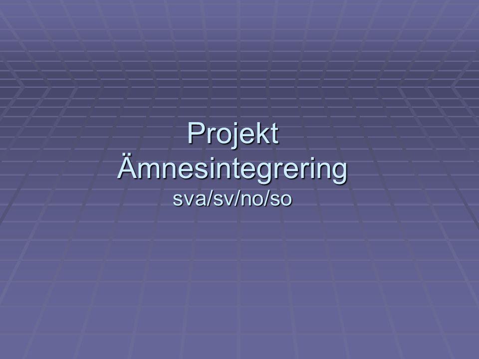 Projekt Ämnesintegrering sva/sv/no/so
