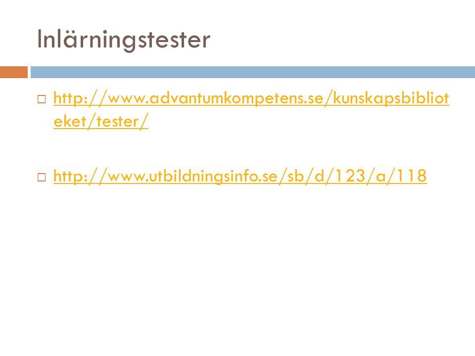 Inlärningstester  http://www.advantumkompetens.se/kunskapsbibliot eket/tester/ http://www.advantumkompetens.se/kunskapsbibliot eket/tester/  http://