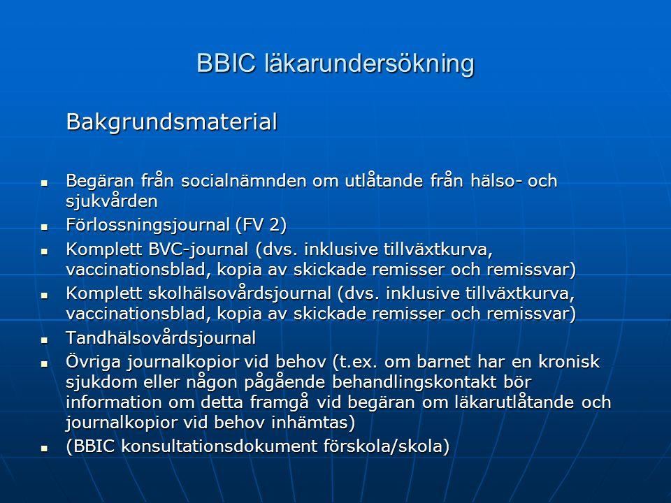 BBIC läkarundersökning Bakgrundsmaterial Begäran från socialnämnden om utlåtande från hälso- och sjukvården Begäran från socialnämnden om utlåtande fr