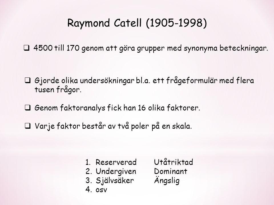 Raymond Catell (1905-1998)  4500 till 170 genom att göra grupper med synonyma beteckningar.