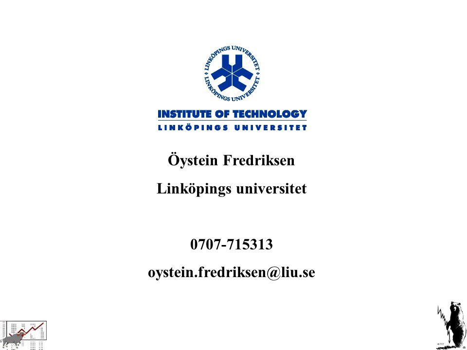 Öystein Fredriksen Linköpings universitet 0707-715313 oystein.fredriksen@liu.se