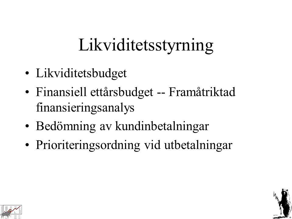 Likviditetsstyrning Likviditetsbudget Finansiell ettårsbudget -- Framåtriktad finansieringsanalys Bedömning av kundinbetalningar Prioriteringsordning