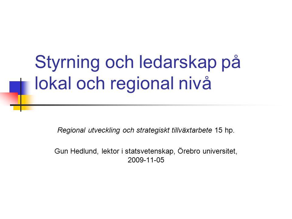 Styrning och ledarskap på lokal och regional nivå Regional utveckling och strategiskt tillväxtarbete 15 hp.