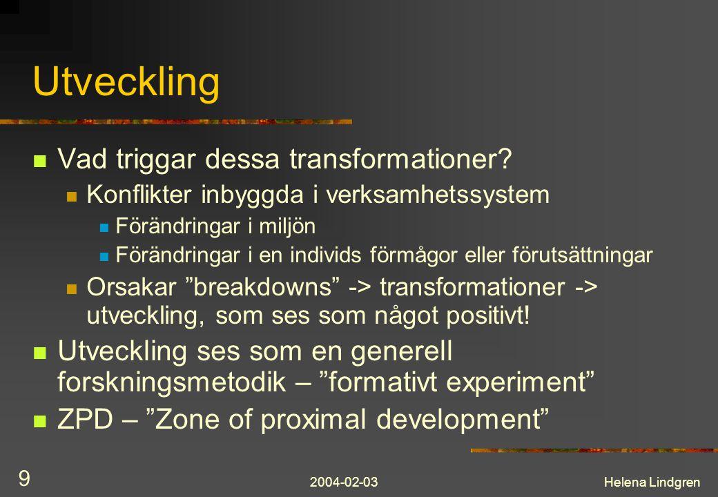 2004-02-03Helena Lindgren 20 Scenarios Beskriver VAD det är som händer i en användarsituation Minsta möjliga kontext för att utveckla användar-orienterade design rationale Kan elaboreras som prototyper Möjlighet att diskutera design med användarna Stödjer konceptuell förståelse av användandet Utvecklas / omtolkas kontinuerligt under arbetet