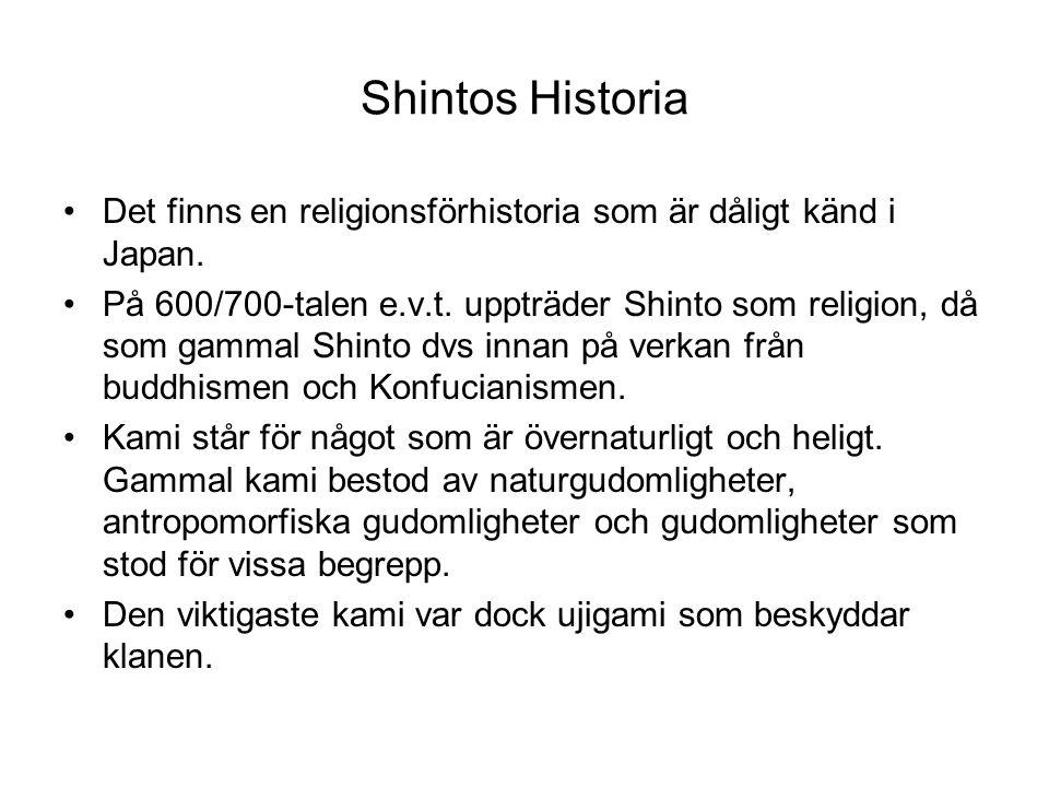 Shintos Historia Det finns en religionsförhistoria som är dåligt känd i Japan. På 600/700-talen e.v.t. uppträder Shinto som religion, då som gammal Sh