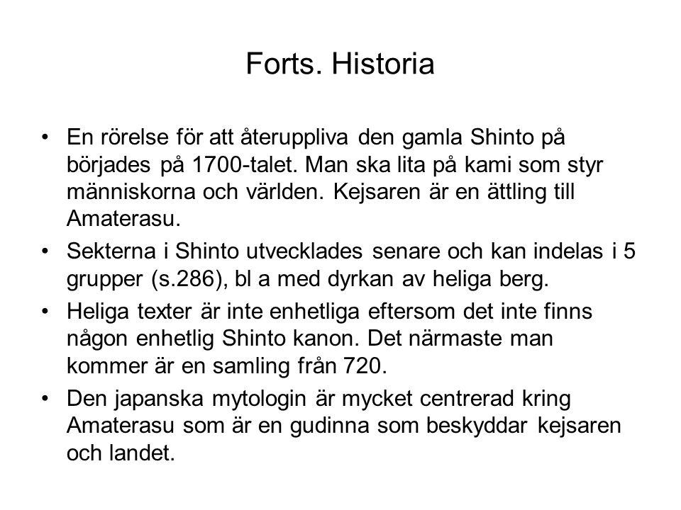 Forts. Historia En rörelse för att återuppliva den gamla Shinto på börjades på 1700-talet. Man ska lita på kami som styr människorna och världen. Kejs