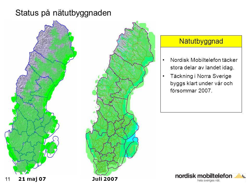 11 Status på nätutbyggnaden Nordisk Mobiltelefon täcker stora delar av landet idag.