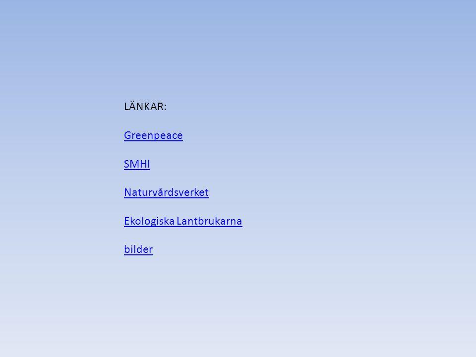KÄLLFÖRTECKNING: SMHI GREENPEACE EKOLOGISKA LANTBRUKARNA NATURVÅRDSVERKET