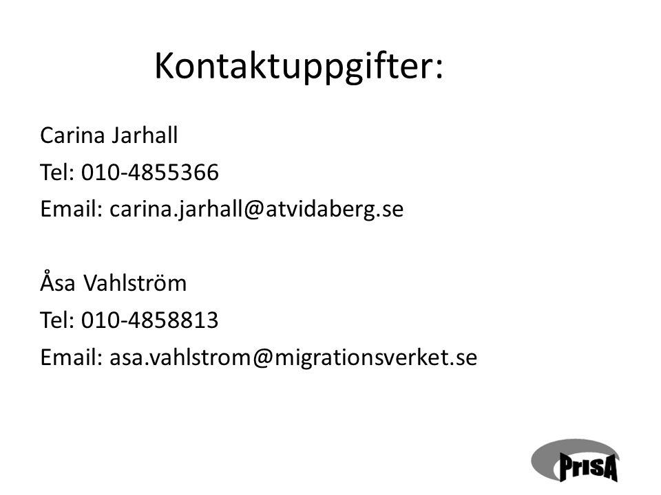 Kontaktuppgifter: Carina Jarhall Tel: 010-4855366 Email: carina.jarhall@atvidaberg.se Åsa Vahlström Tel: 010-4858813 Email: asa.vahlstrom@migrationsve