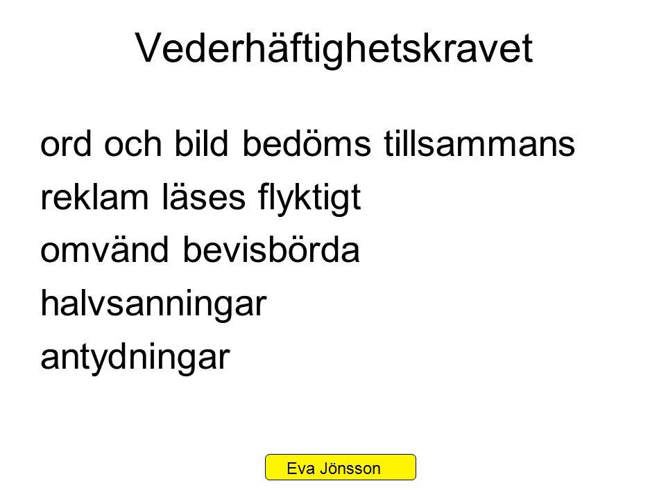 Vederhäftighetskravet ord och bild bedöms tillsammans reklam läses flyktigt omvänd bevisbörda halvsanningar antydningar Eva Jönsson