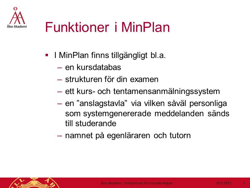 Funktioner i MinPlan  I MinPlan finns tillgängligt bl.a.