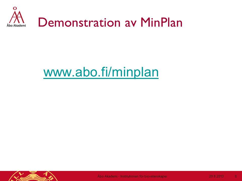 Demonstration av MinPlan www.abo.fi/minplan 29.8.2013Åbo Akademi - Institutionen för biovetenskaper 8