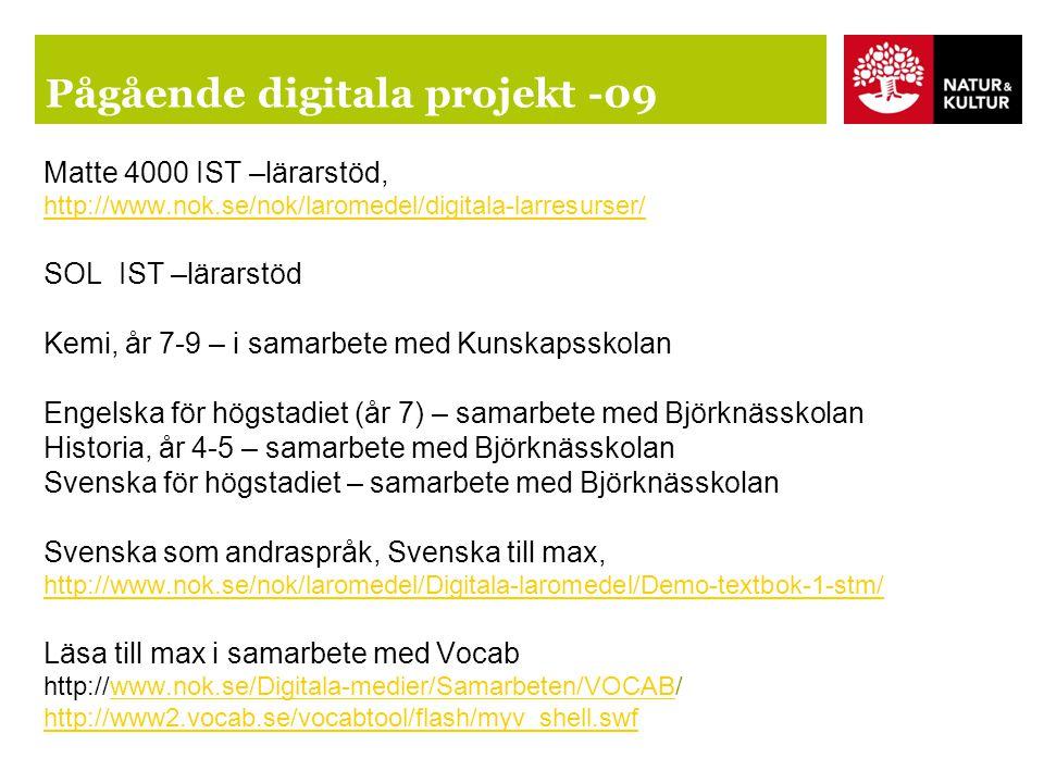 Matte 4000 IST –lärarstöd, http://www.nok.se/nok/laromedel/digitala-larresurser/ SOL IST –lärarstöd Kemi, år 7-9 – i samarbete med Kunskapsskolan Enge